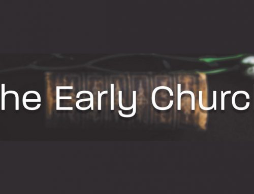 The Early Church and Us