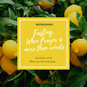 Fasting is makes prayer more than words.