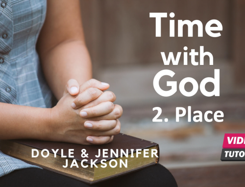 How To Have Quiet Time With God – 2. Place