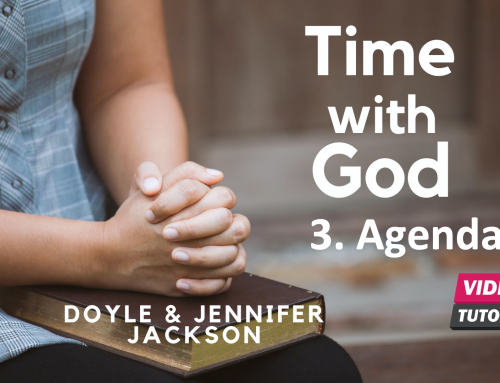 How To Have Quiet Time With God – 3. Agenda